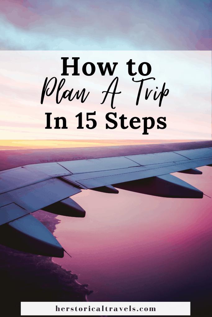 plan a trip in 15 steps